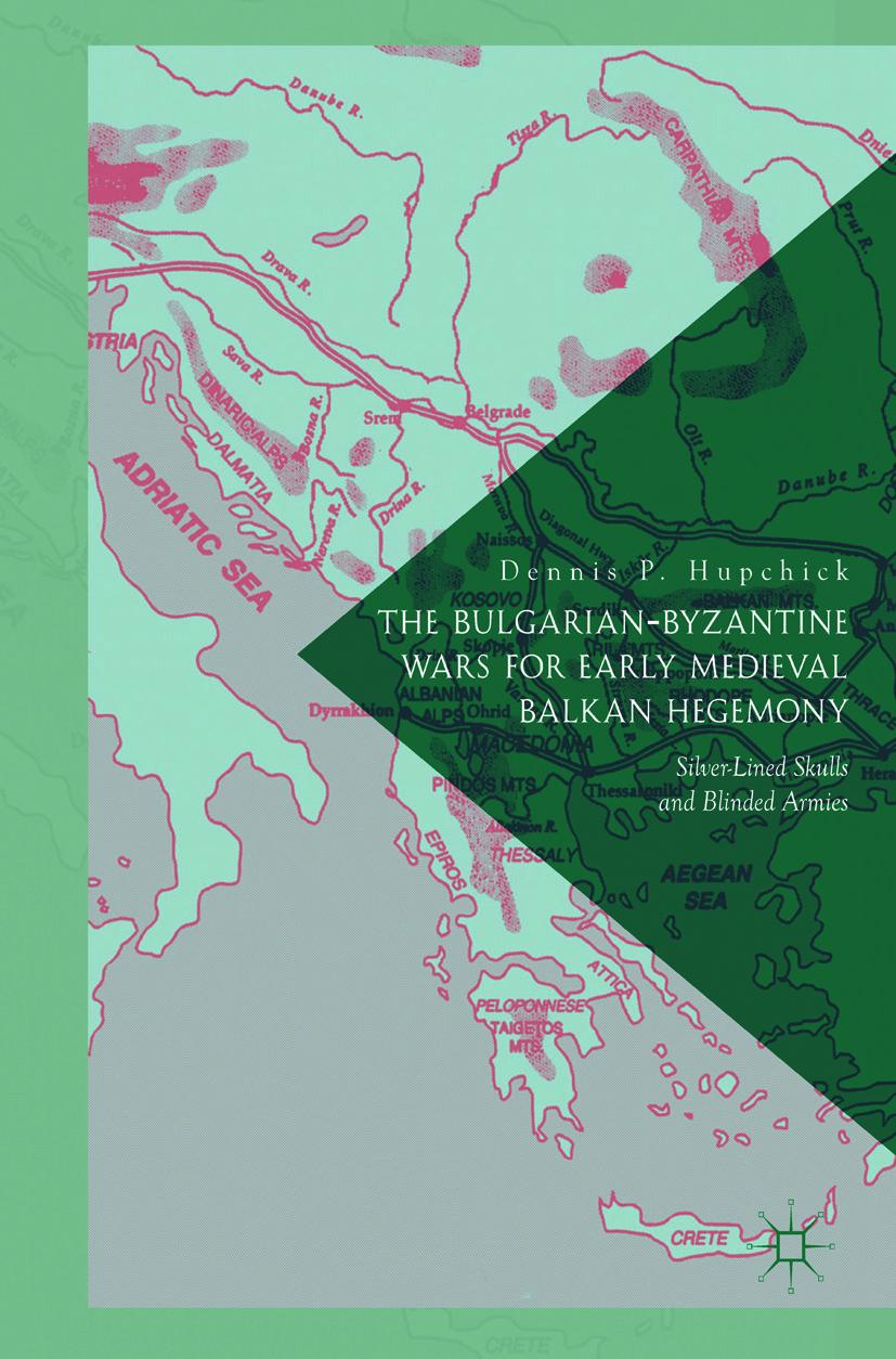 Hupchick, Dennis P. - The Bulgarian-Byzantine Wars for Early Medieval Balkan Hegemony, e-kirja