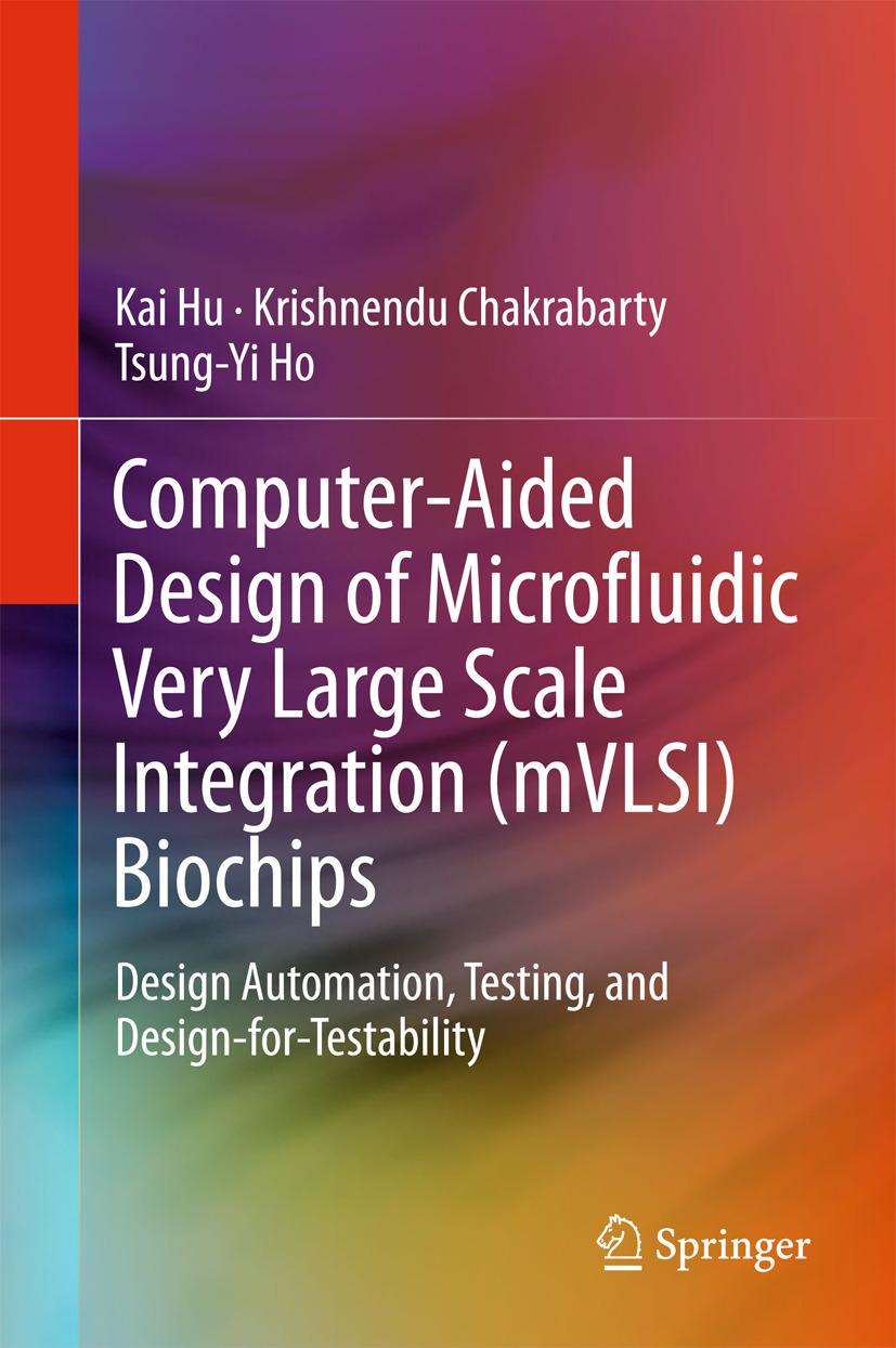 Chakrabarty, Krishnendu - Computer-Aided Design of Microfluidic Very Large Scale Integration (mVLSI) Biochips, ebook