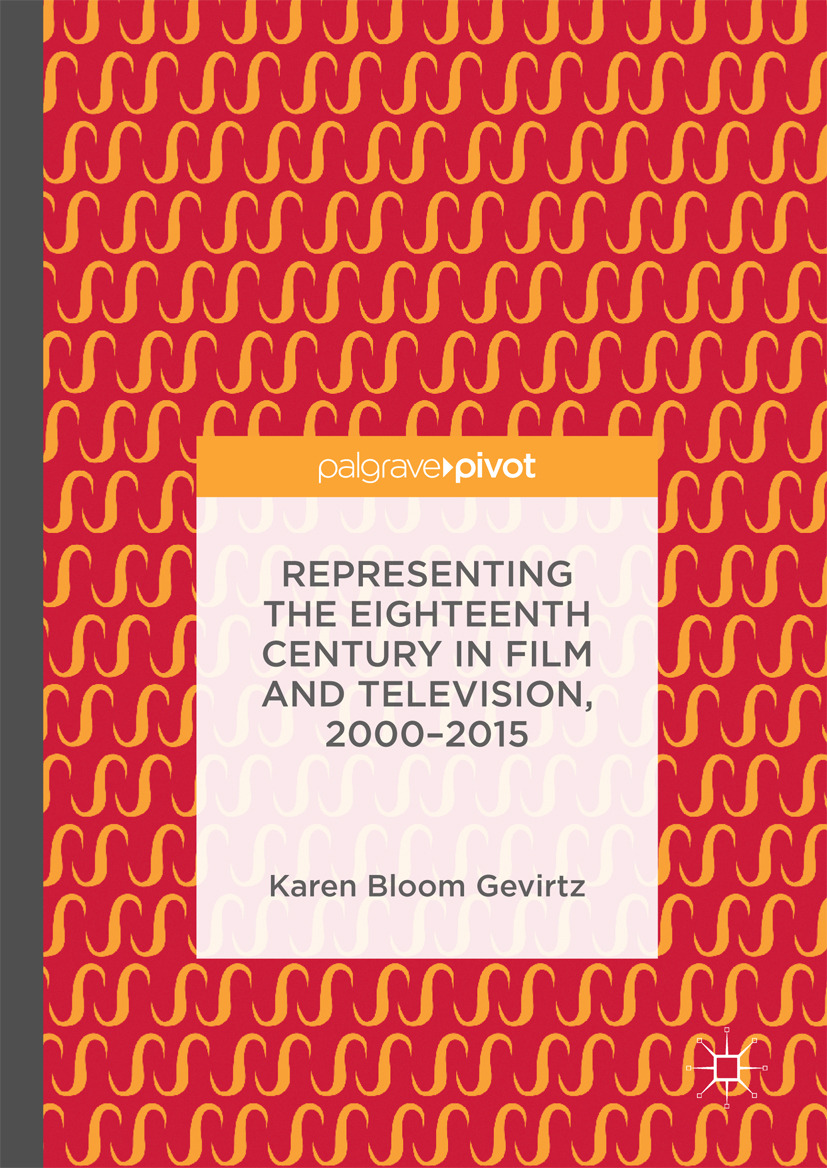Gevirtz, Karen Bloom - Representing the Eighteenth Century in Film and Television, 2000–2015, ebook