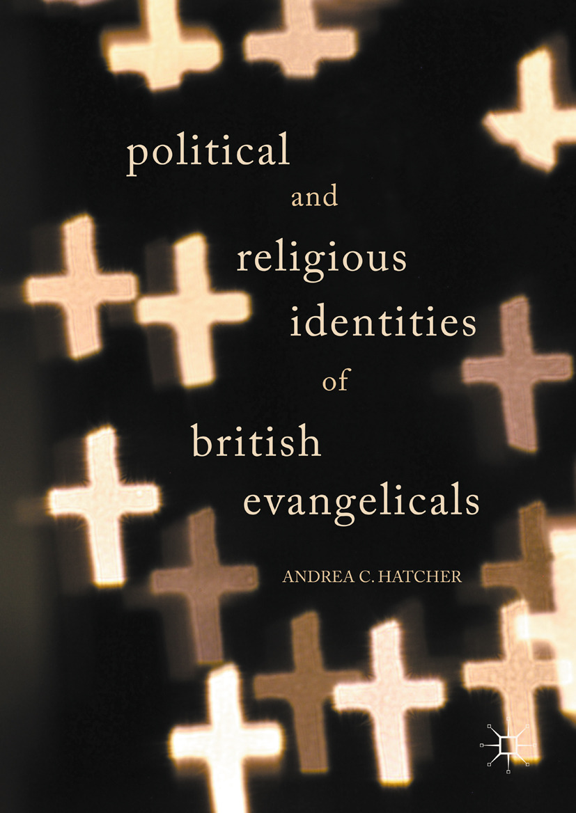 Hatcher, Andrea C. - Political and Religious Identities of British Evangelicals, ebook