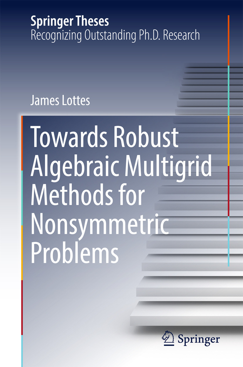 Lottes, James - Towards Robust Algebraic Multigrid Methods for Nonsymmetric Problems, ebook