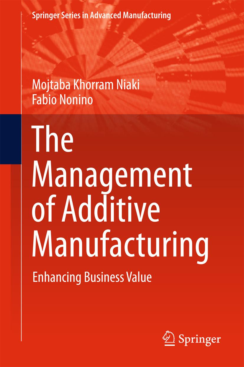 Niaki, Mojtaba Khorram - The Management of Additive Manufacturing, e-bok