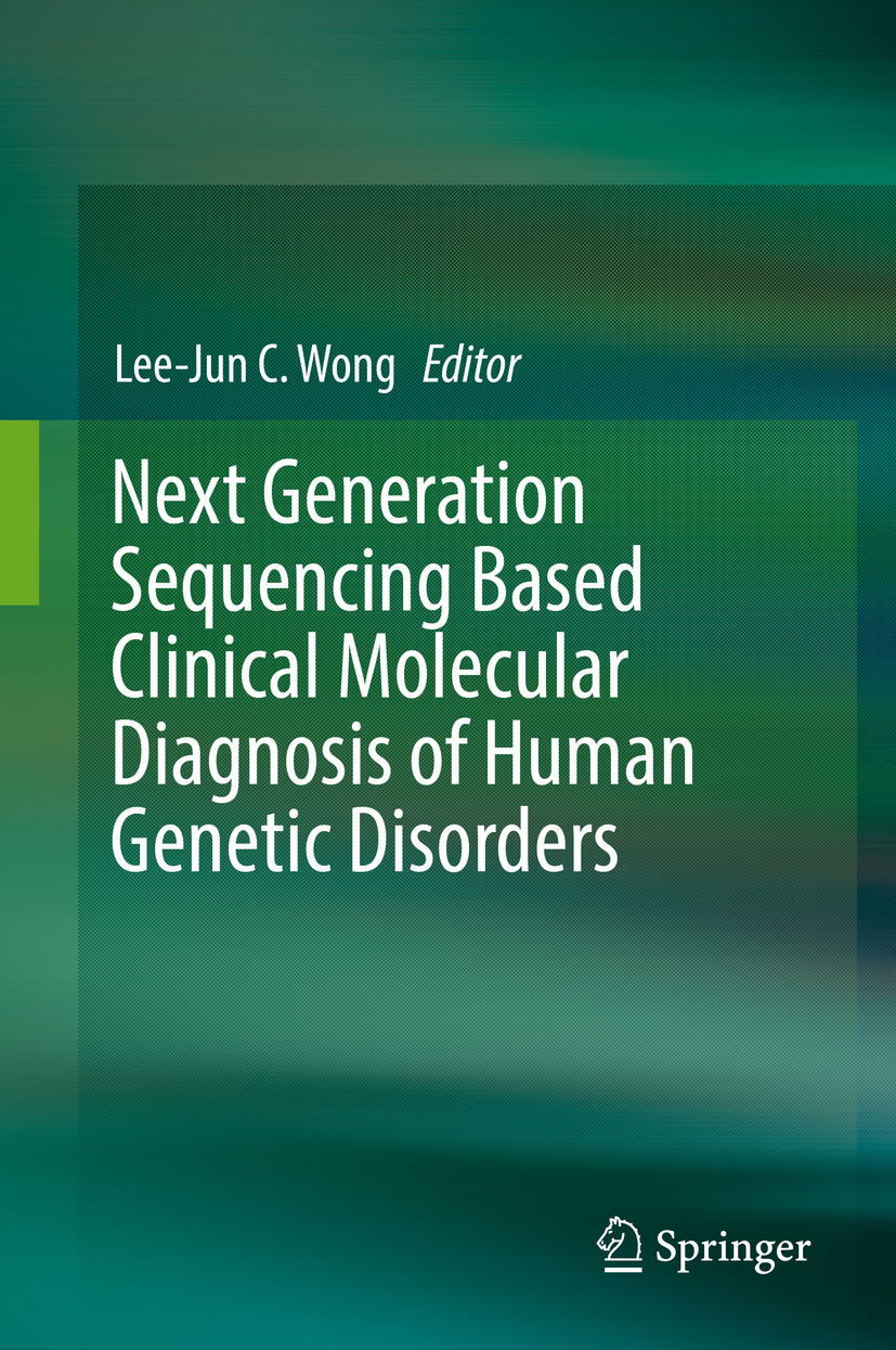 Wong, Lee-Jun C. - Next Generation Sequencing Based Clinical Molecular Diagnosis of Human Genetic Disorders, ebook