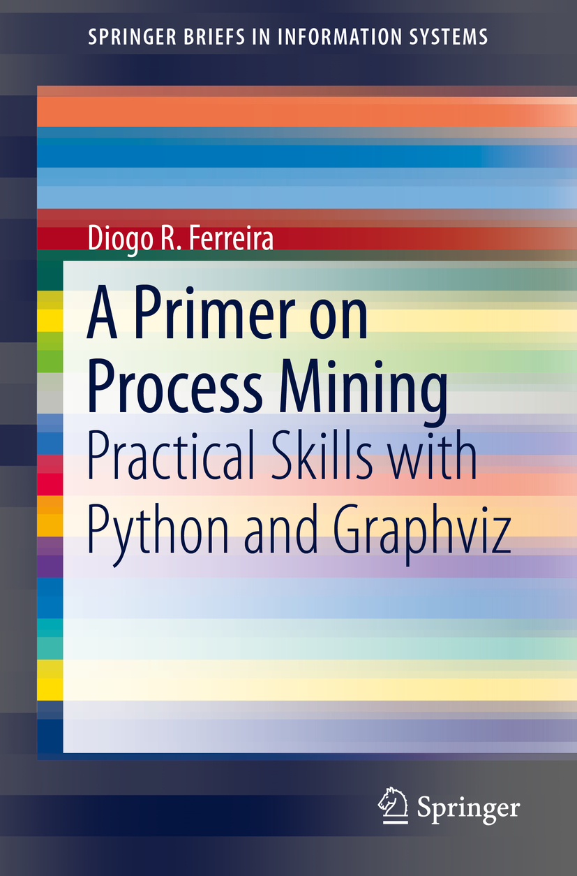 Ferreira, Diogo R. - A Primer on Process Mining, ebook