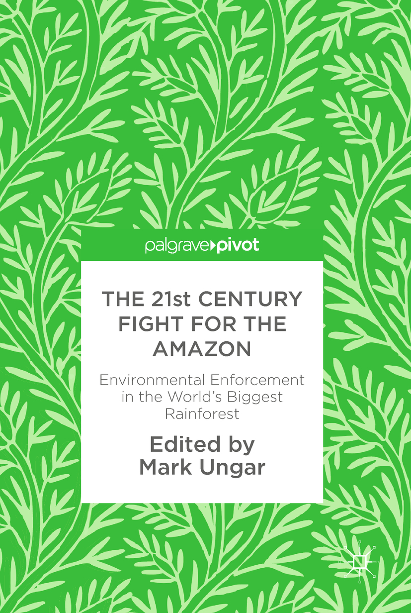 , Mark Ungar - The 21st Century Fight for the Amazon, ebook