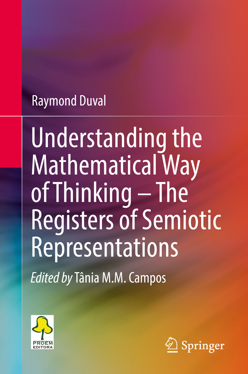 Duval, Raymond - Understanding the Mathematical Way of Thinking – The Registers of Semiotic Representations, ebook