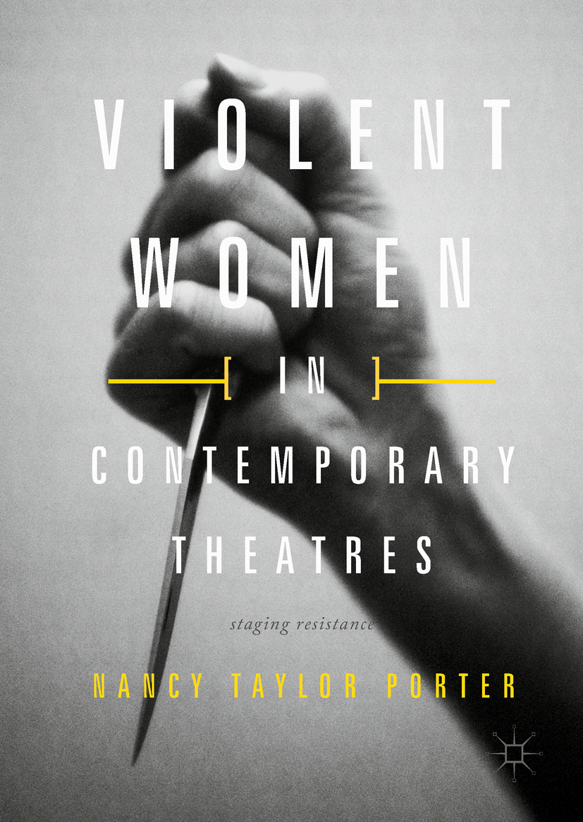 Porter, Nancy Taylor - Violent Women in Contemporary Theatres, ebook