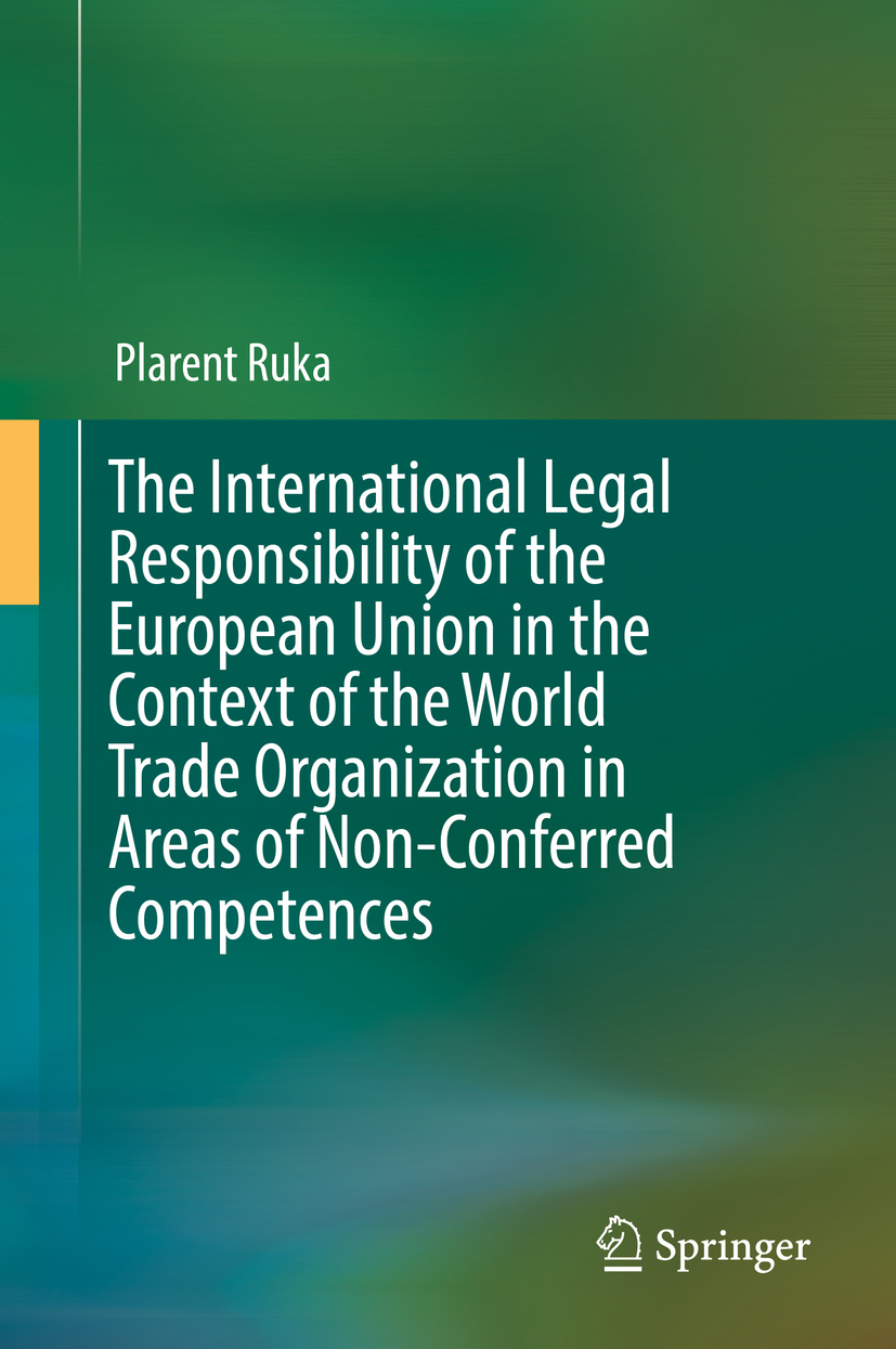 Ruka, Plarent - The International Legal Responsibility of the European Union in the Context of the World Trade Organization in Areas of Non-Conferred Competences, ebook