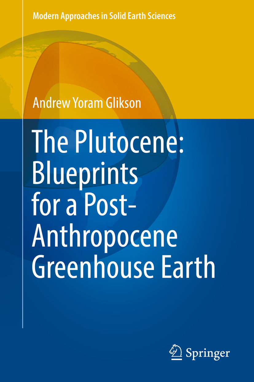 Glikson, Andrew Yoram - The Plutocene: Blueprints for a Post-Anthropocene Greenhouse Earth, ebook