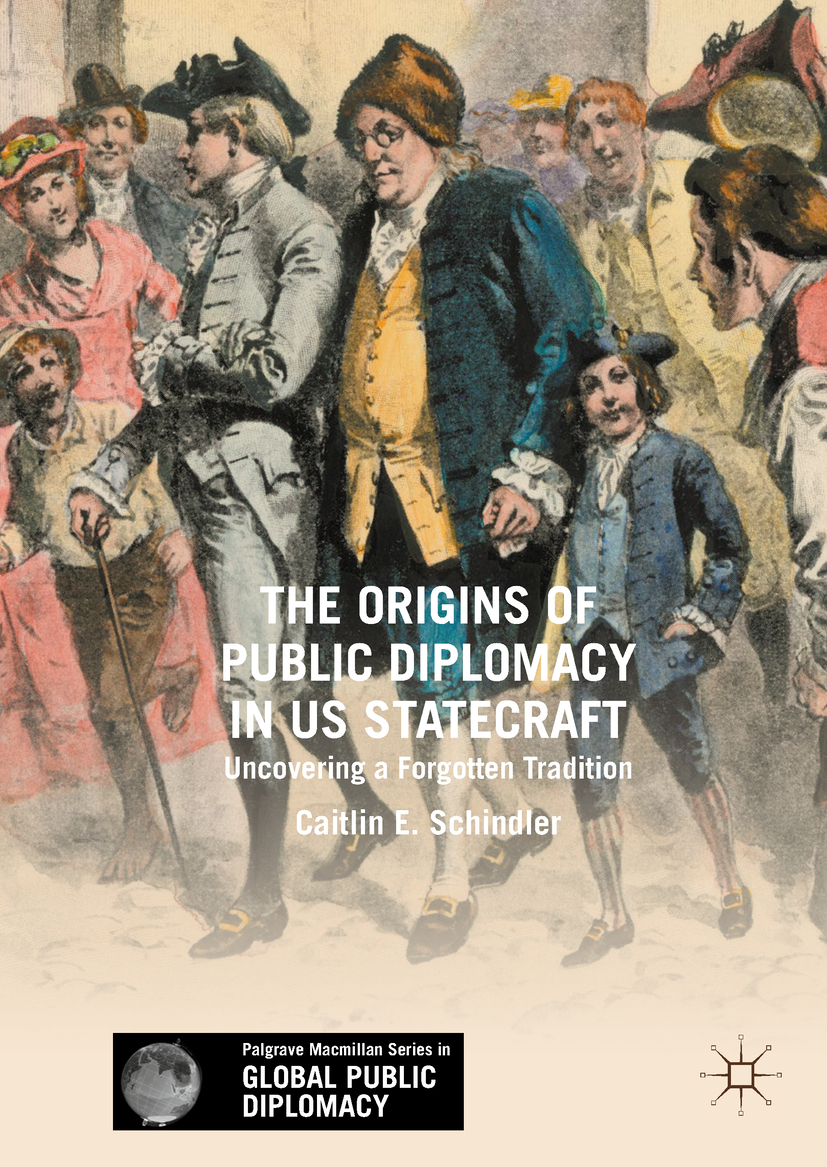 Schindler, Caitlin E. - The Origins of Public Diplomacy in US Statecraft, ebook