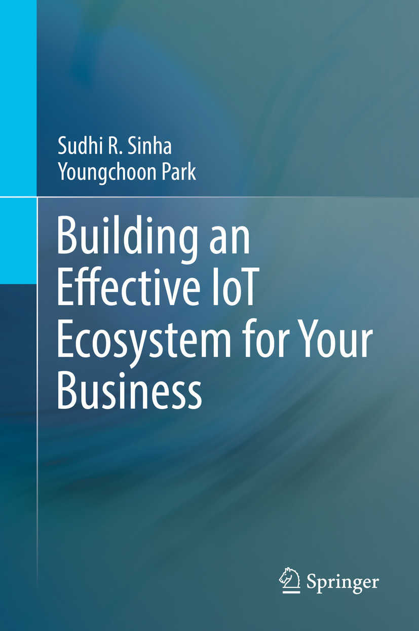 Park, Youngchoon - Building an Effective IoT Ecosystem for Your Business, ebook