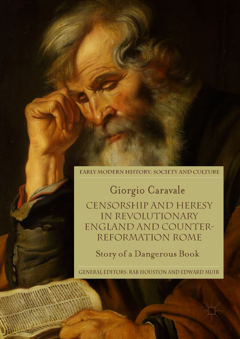 Caravale, Giorgio - Censorship and Heresy in Revolutionary England and Counter-Reformation Rome, ebook