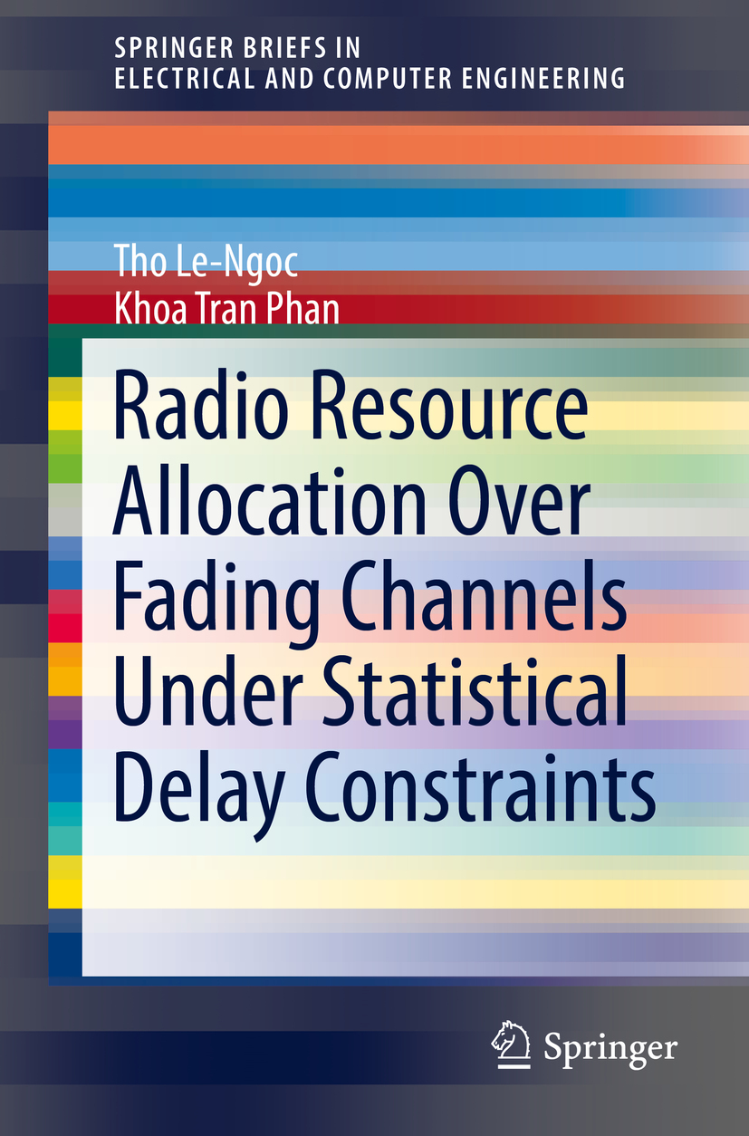 Le-Ngoc, Tho - Radio Resource Allocation Over Fading Channels Under Statistical Delay Constraints, ebook
