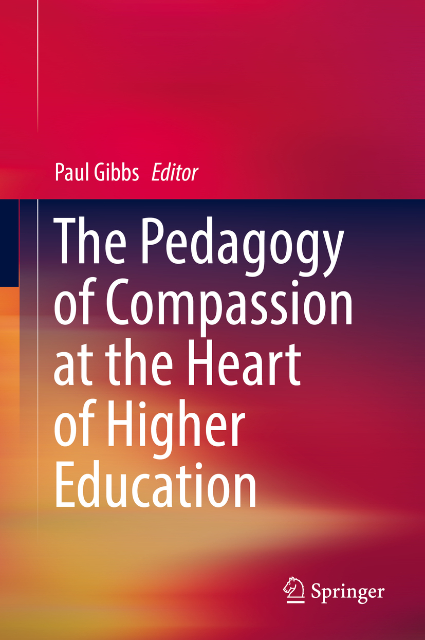 Gibbs, Paul - The Pedagogy of Compassion at the Heart of Higher Education, ebook
