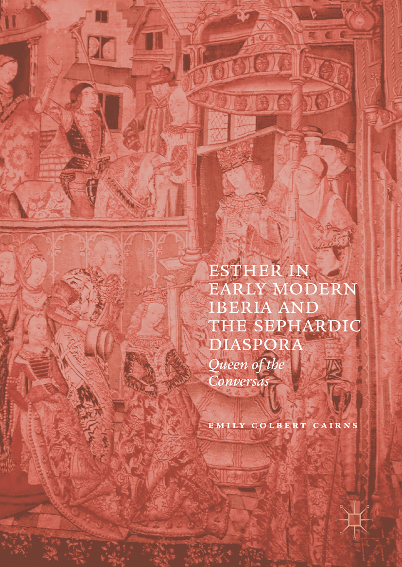Cairns, Emily Colbert - Esther in Early Modern Iberia and the Sephardic Diaspora, ebook