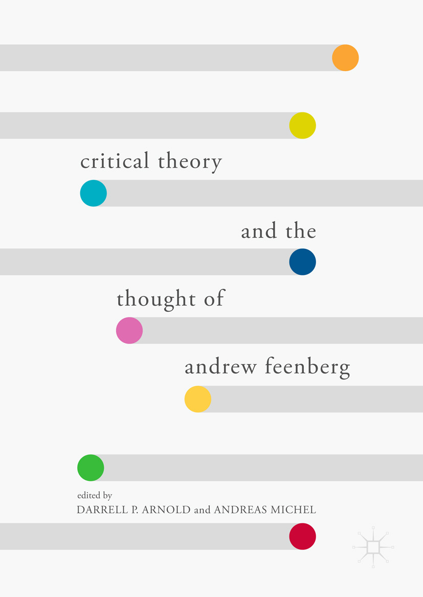 Arnold, Darrell P. - Critical Theory and the Thought of Andrew Feenberg, ebook