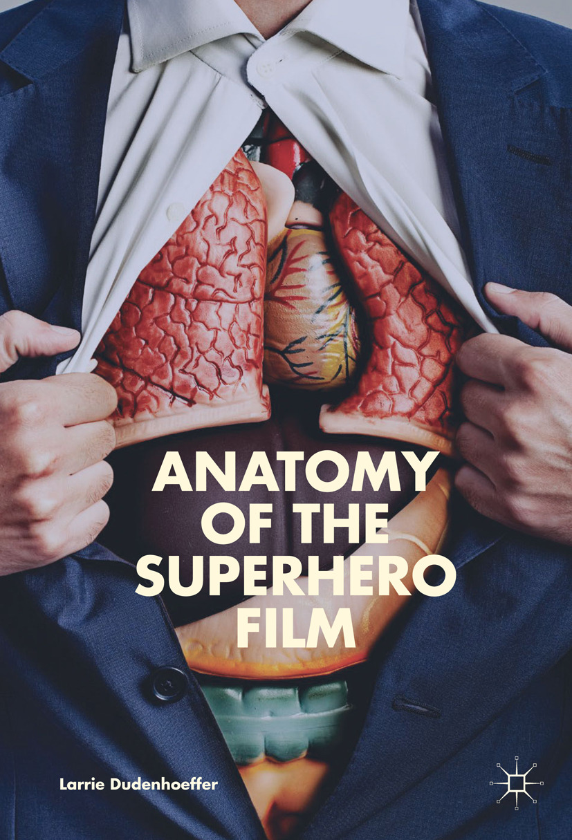 Dudenhoeffer, Larrie - Anatomy of the Superhero Film, ebook
