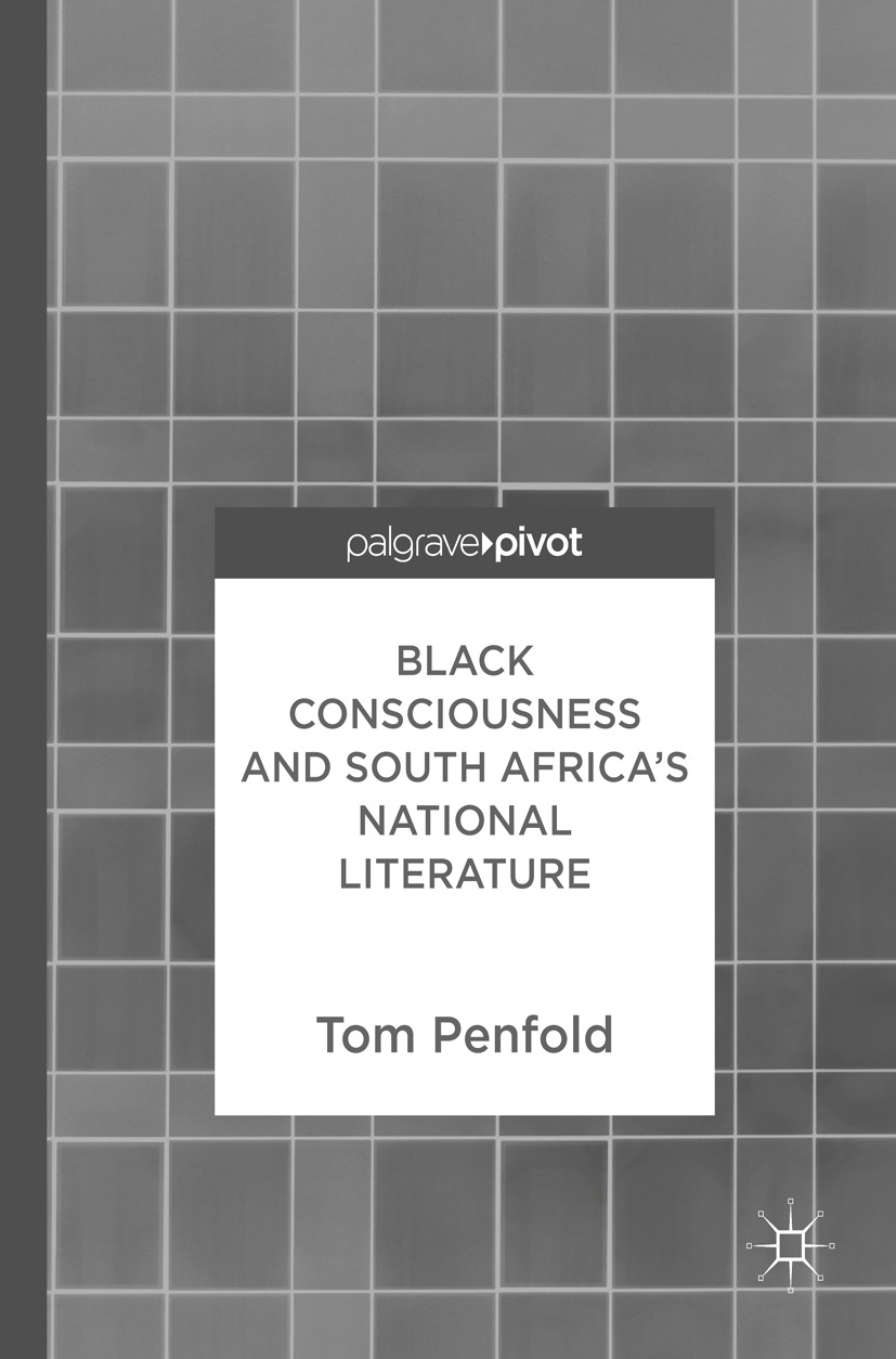 Penfold, Tom - Black Consciousness and South Africa's National Literature, ebook