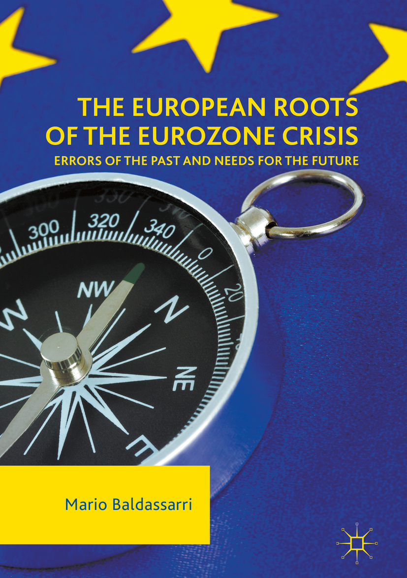 Baldassarri, Mario - The European Roots of the Eurozone Crisis, ebook