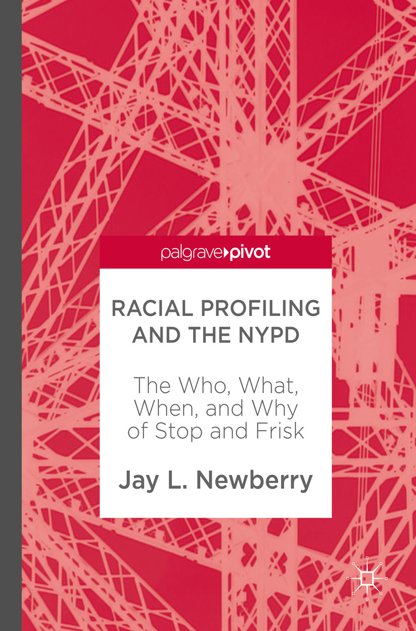 Newberry, Jay L. - Racial Profiling and the NYPD, ebook