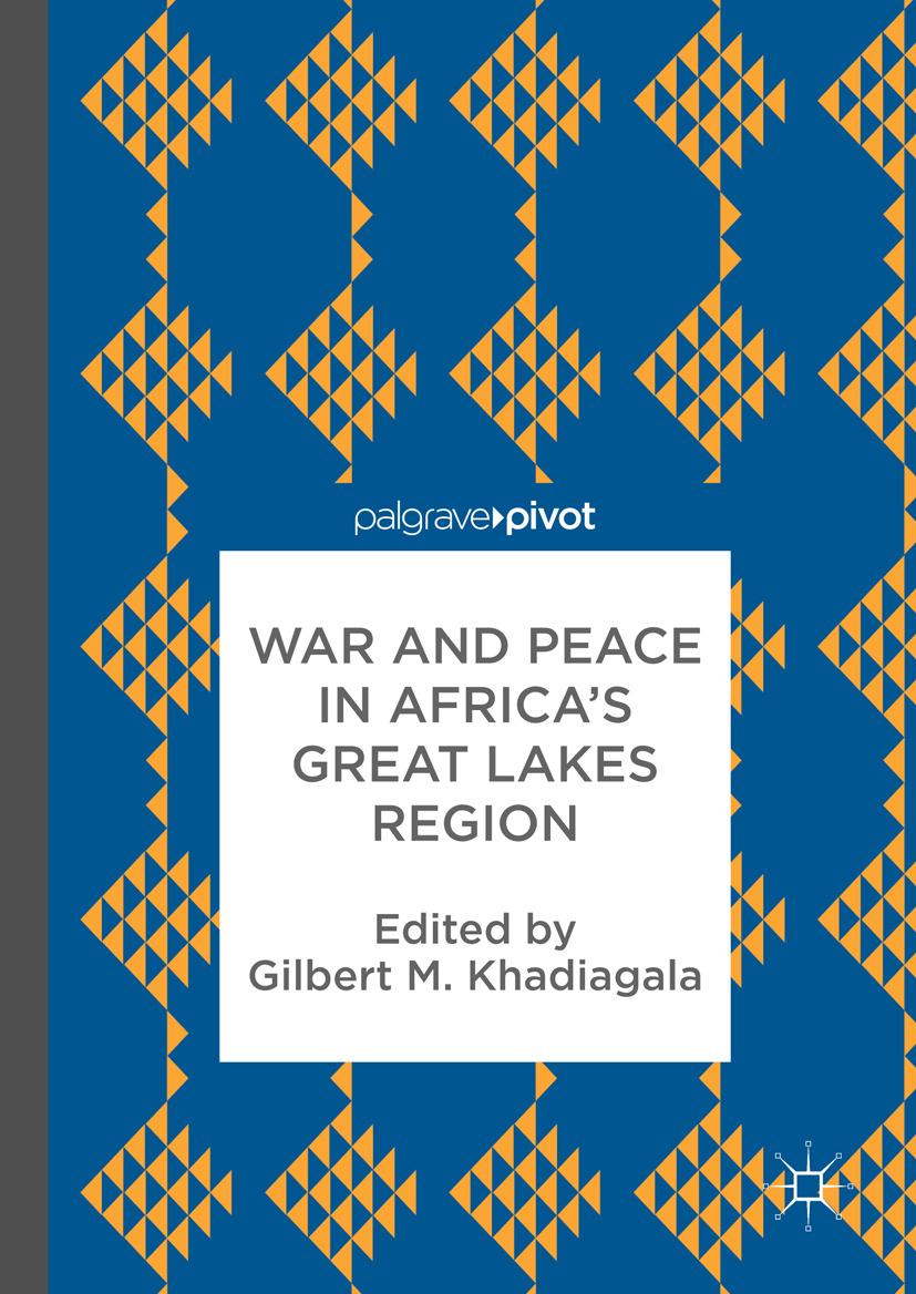 Khadiagala, Gilbert M. - War and Peace in Africa's Great Lakes Region, ebook