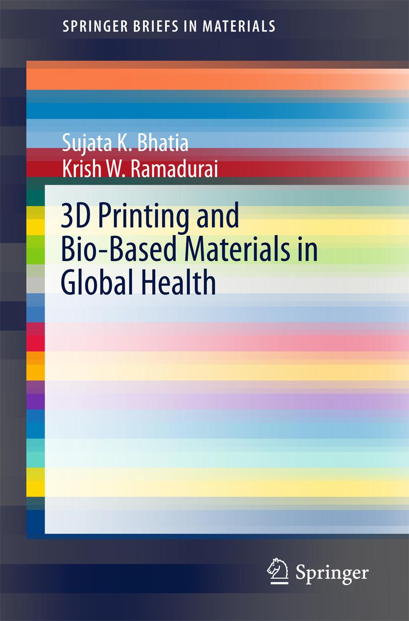 Bhatia, Sujata K. - 3D Printing and Bio-Based Materials in Global Health, ebook