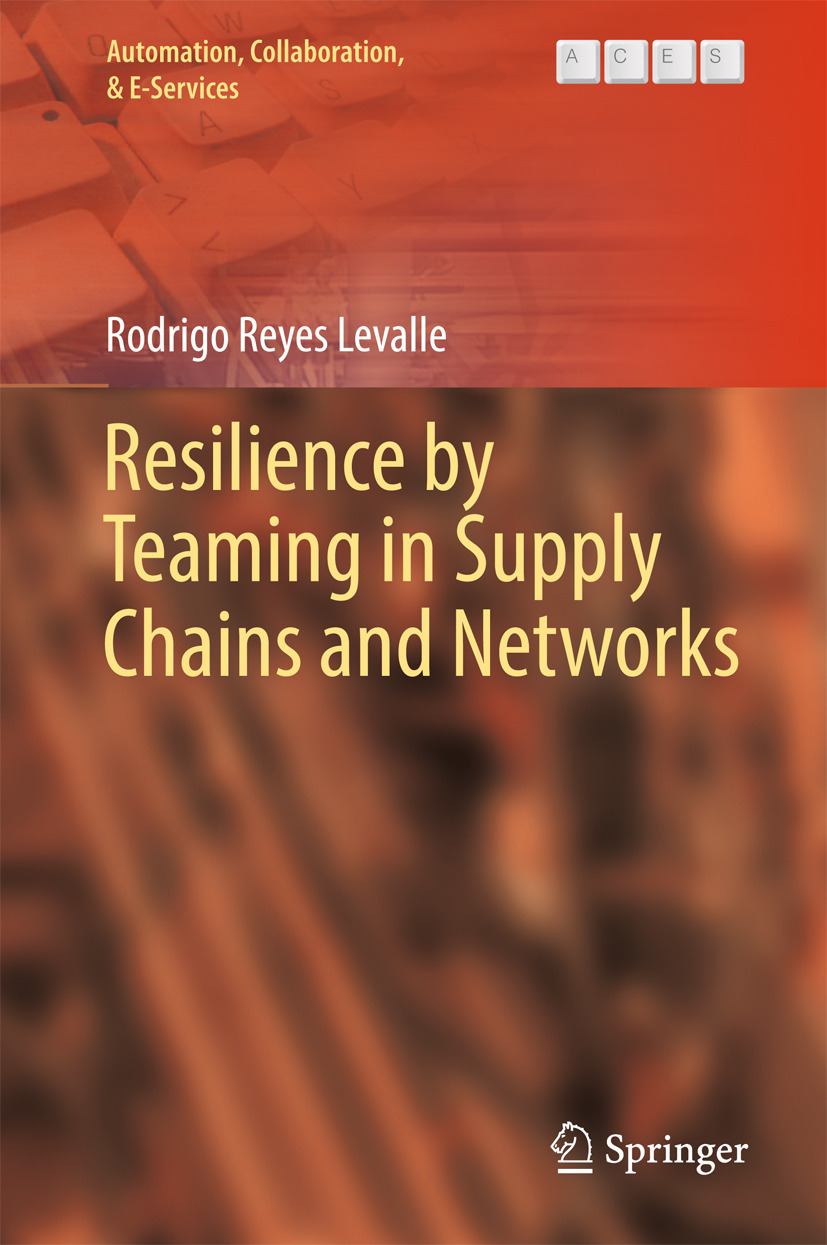 Levalle, Rodrigo Reyes - Resilience by Teaming in Supply Chains and Networks, ebook