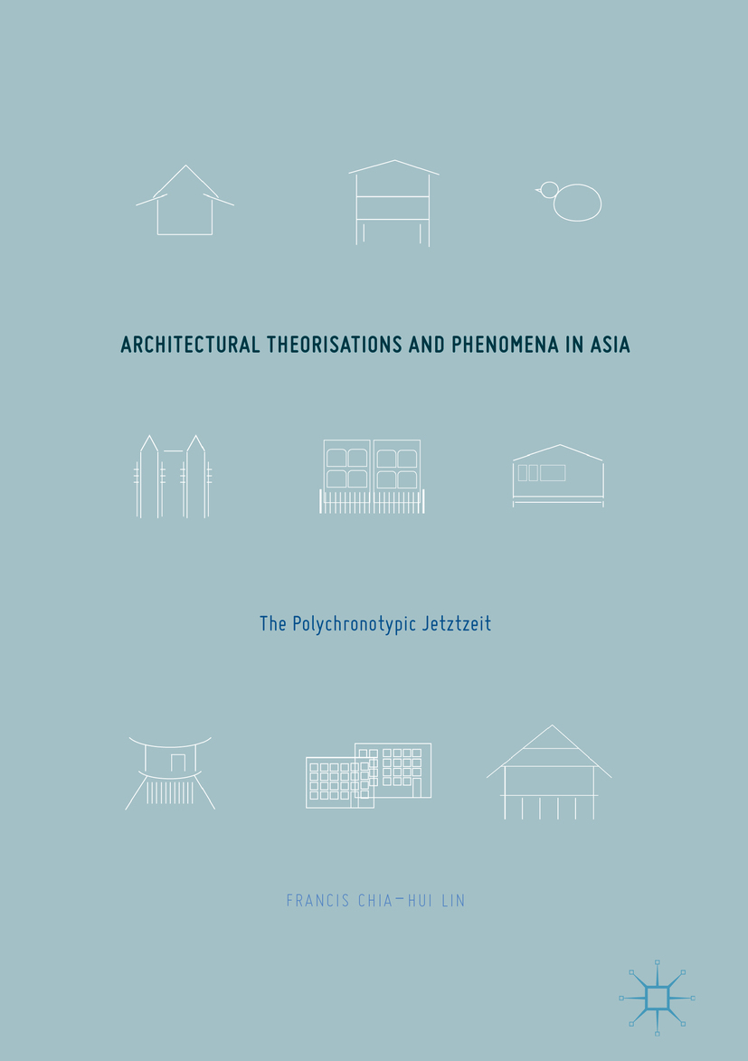 Lin, Francis Chia-Hui - Architectural Theorisations and Phenomena in Asia, ebook