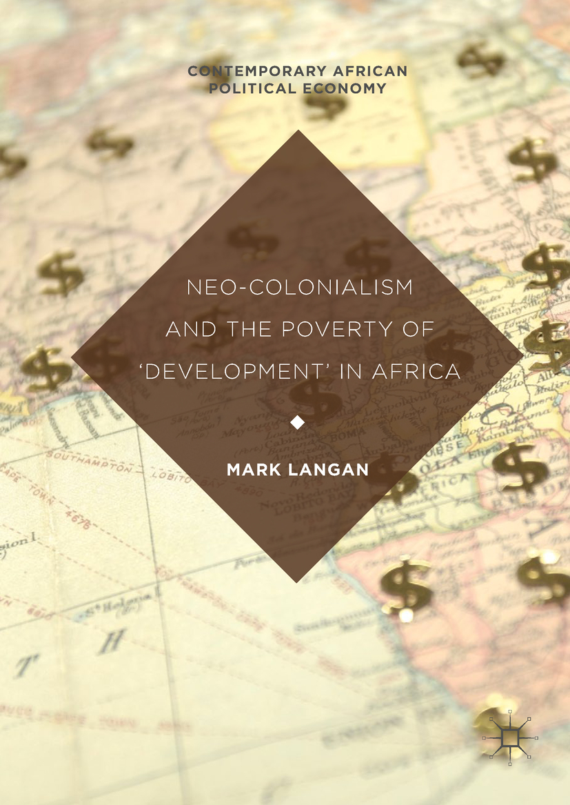 Langan, Mark - Neo-Colonialism and the Poverty of 'Development' in Africa, ebook