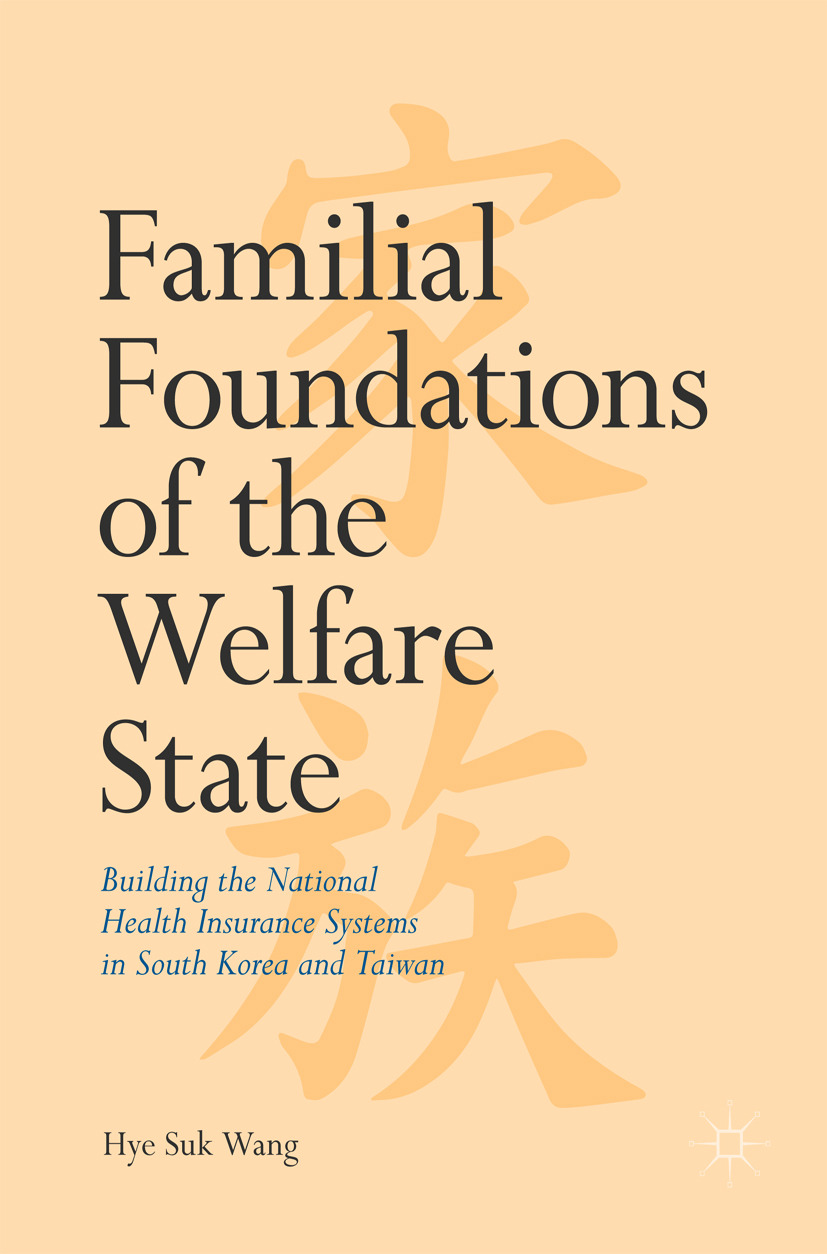Wang, Hye Suk - Familial Foundations of the Welfare State, ebook