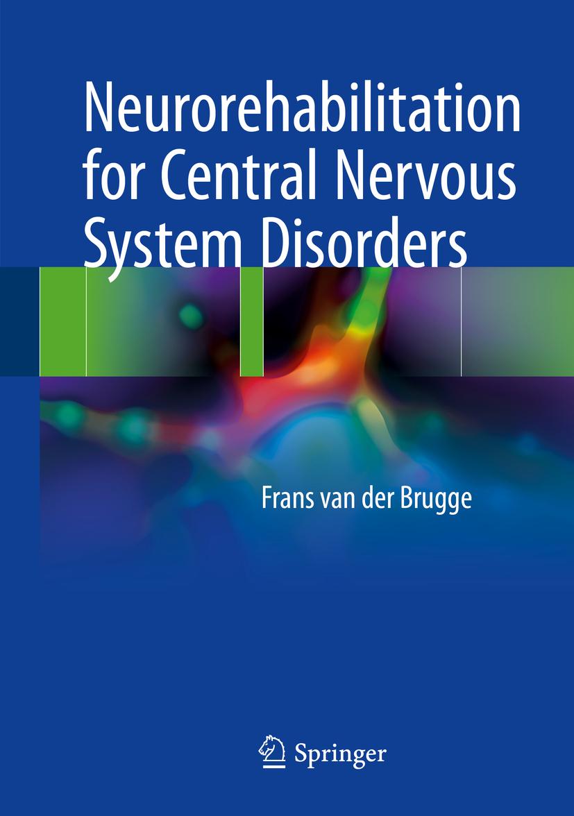 Brugge, Frans van der - Neurorehabilitation for Central Nervous System Disorders, ebook