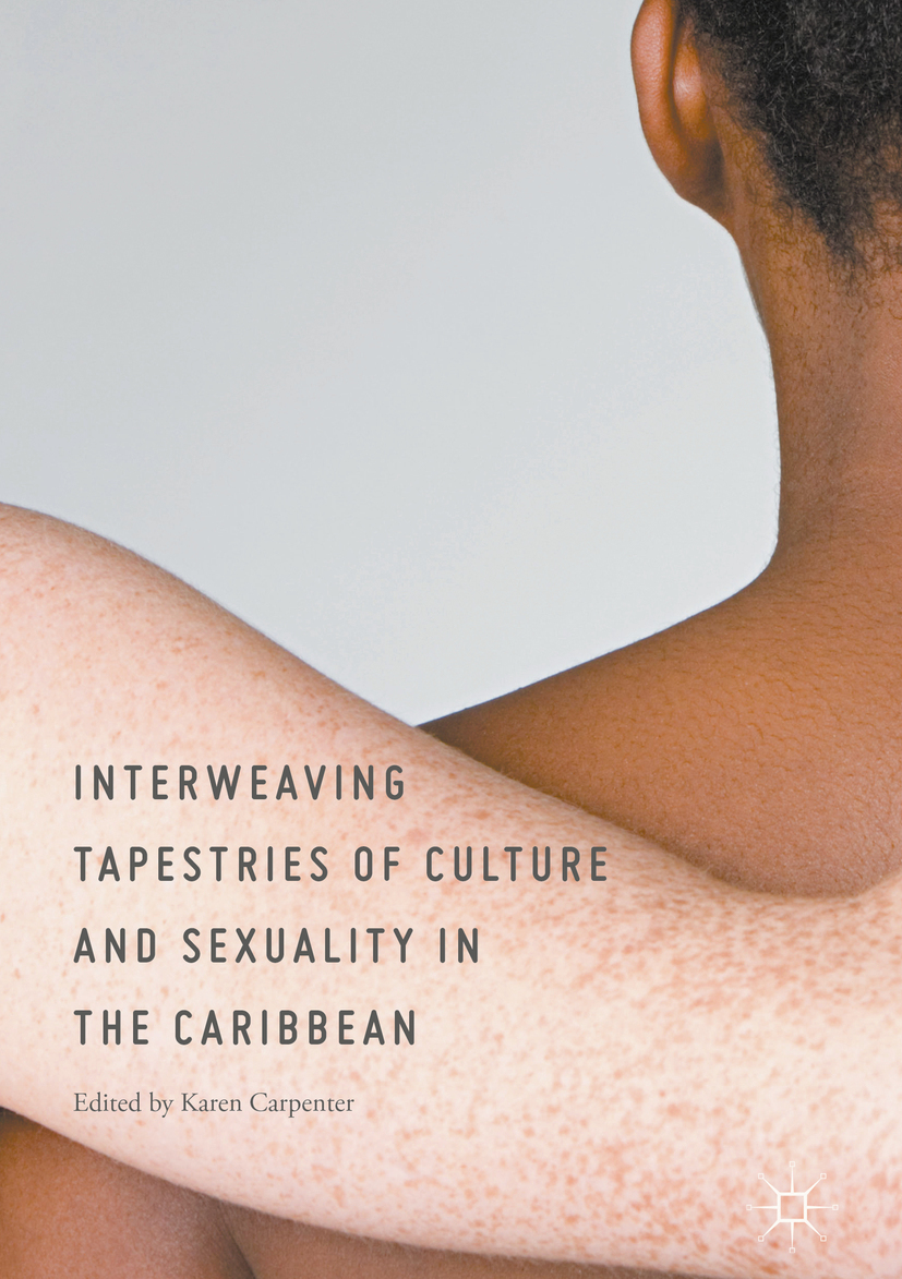 Carpenter, Karen - Interweaving Tapestries of Culture and Sexuality in the Caribbean, ebook