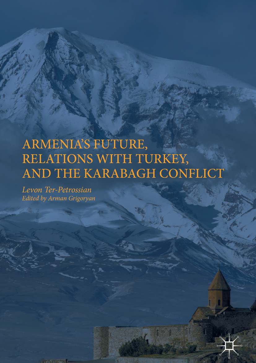 Ter-Petrossian, Levon - Armenia's Future, Relations with Turkey, and the Karabagh Conflict, ebook