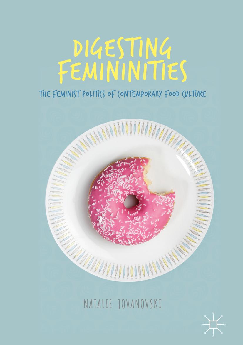 Jovanovski, Natalie - Digesting Femininities, ebook