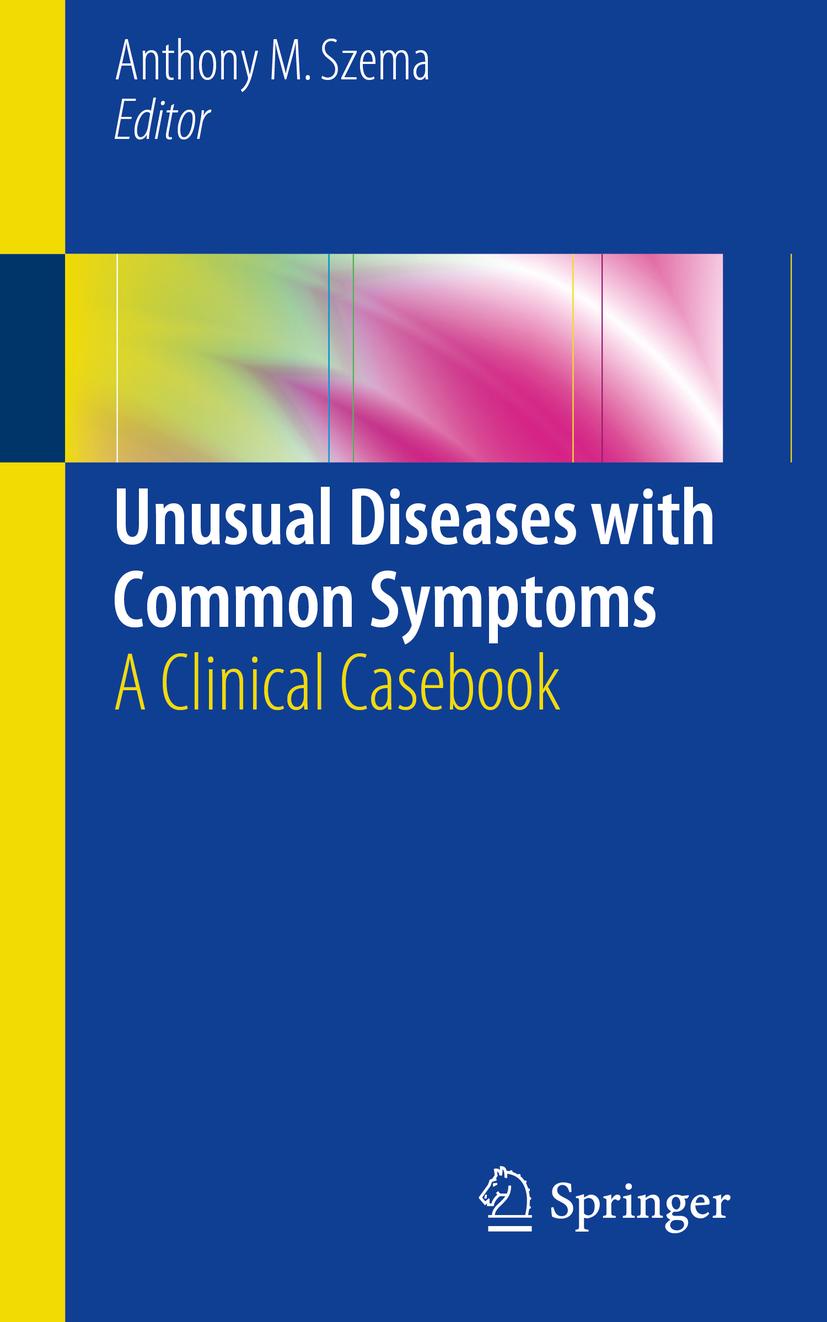 Szema, Anthony M - Unusual Diseases with Common Symptoms, ebook
