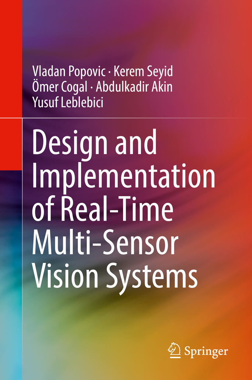 Akin, Abdulkadir - Design and Implementation of Real-Time Multi-Sensor Vision Systems, ebook