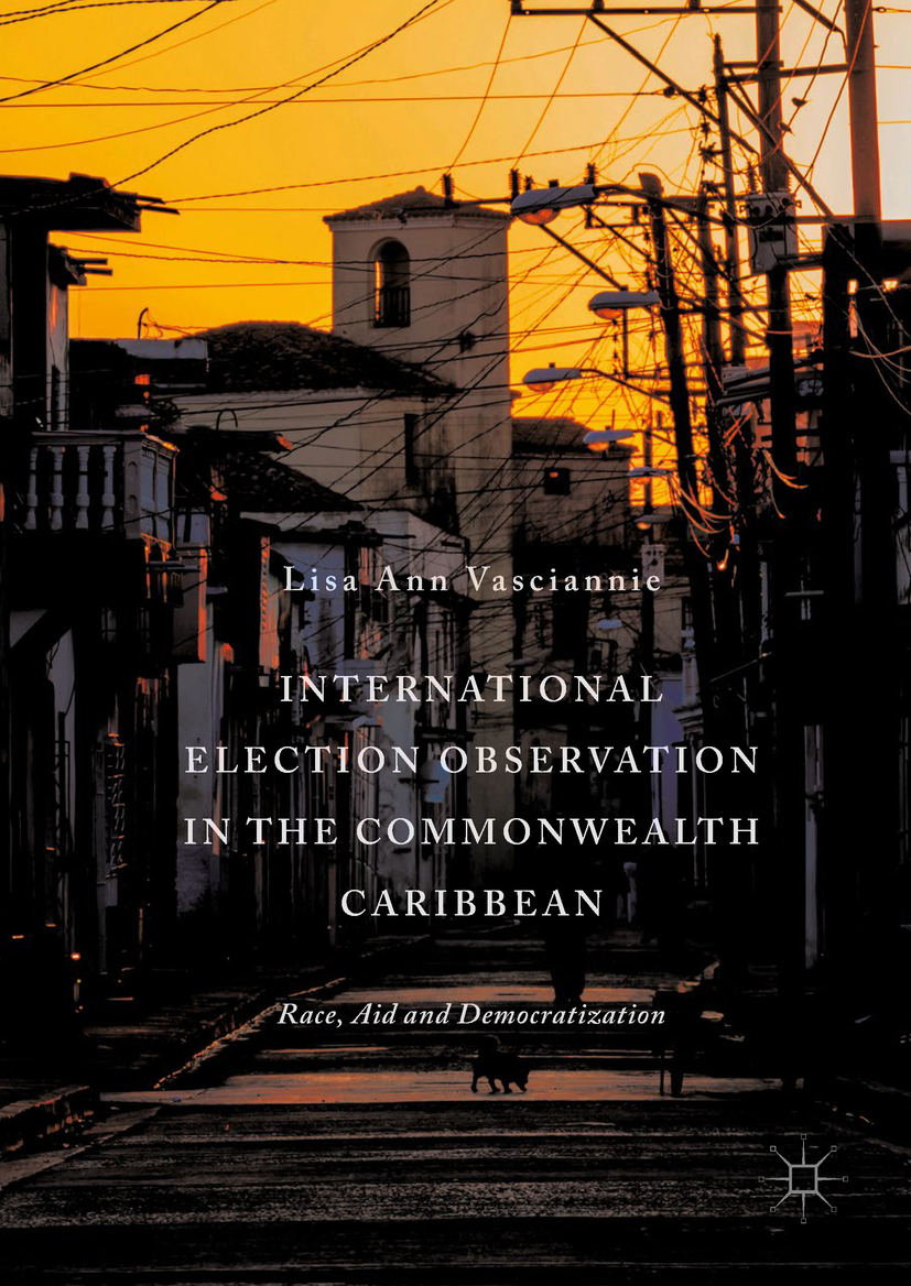 Vasciannie, Lisa Ann - International Election Observation in the Commonwealth Caribbean, ebook