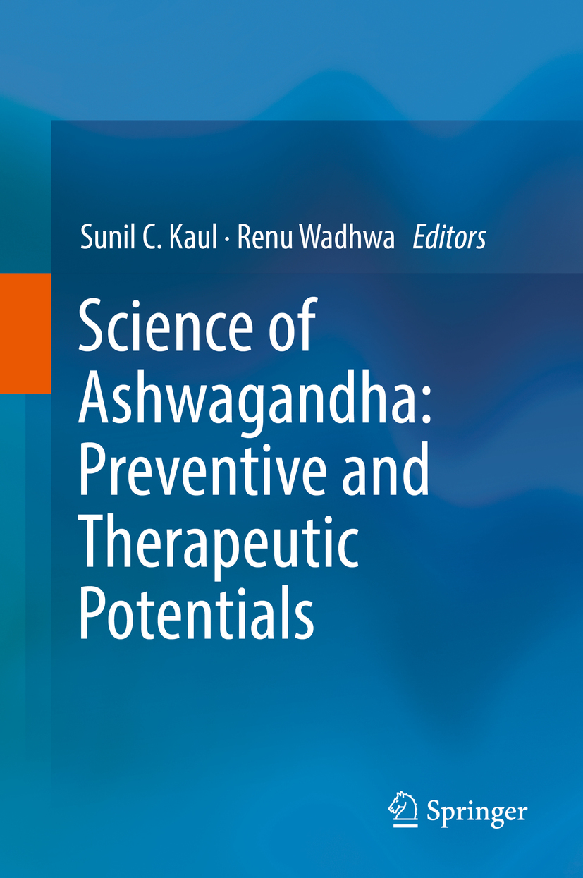 Kaul, Sunil C. - Science of Ashwagandha: Preventive and Therapeutic Potentials, ebook