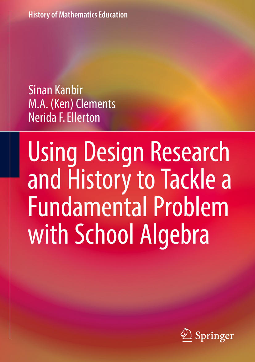 Clements, M. A. (Ken) - Using Design Research and History to Tackle a Fundamental Problem with School Algebra, ebook