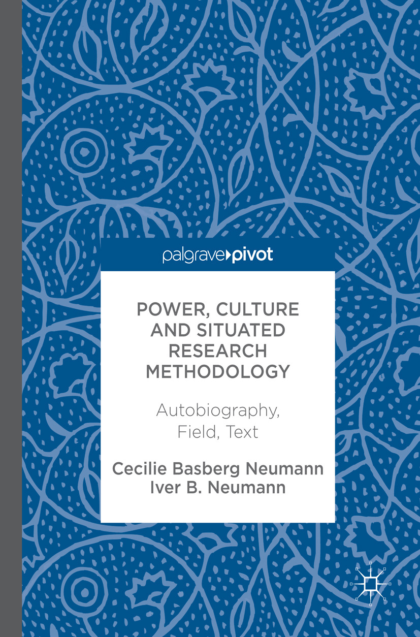 Neumann, Cecilie Basberg - Power, Culture and Situated Research Methodology, ebook
