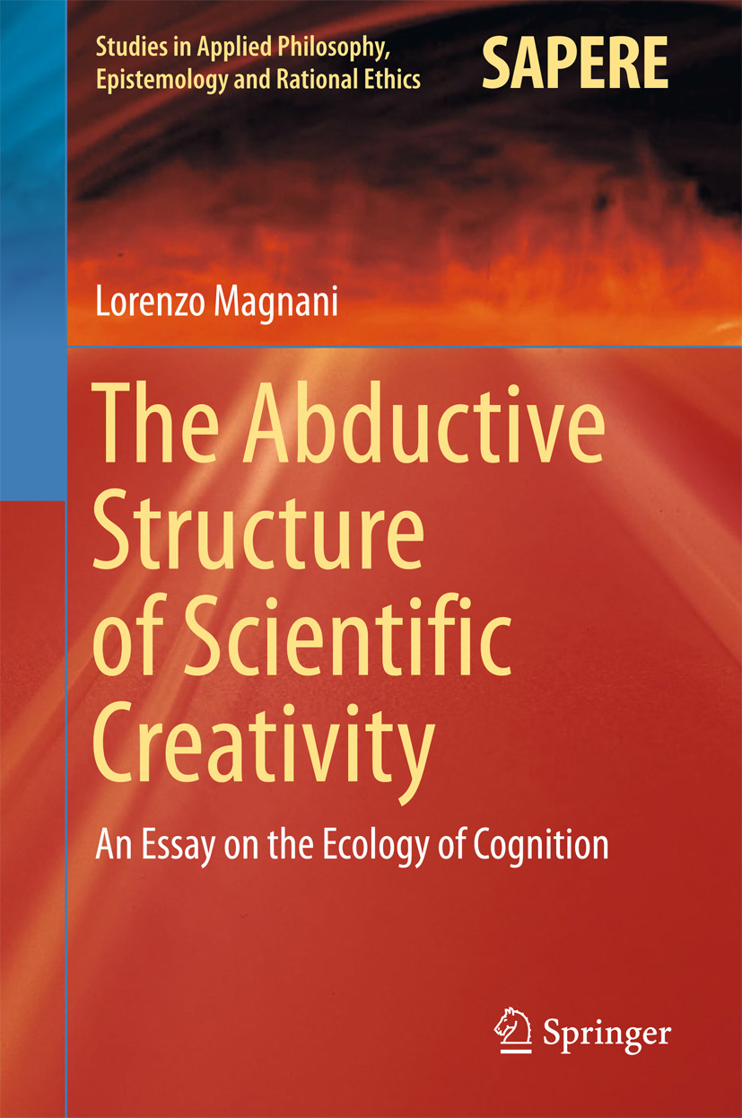 Magnani, Lorenzo - The Abductive Structure of Scientific Creativity, e-bok