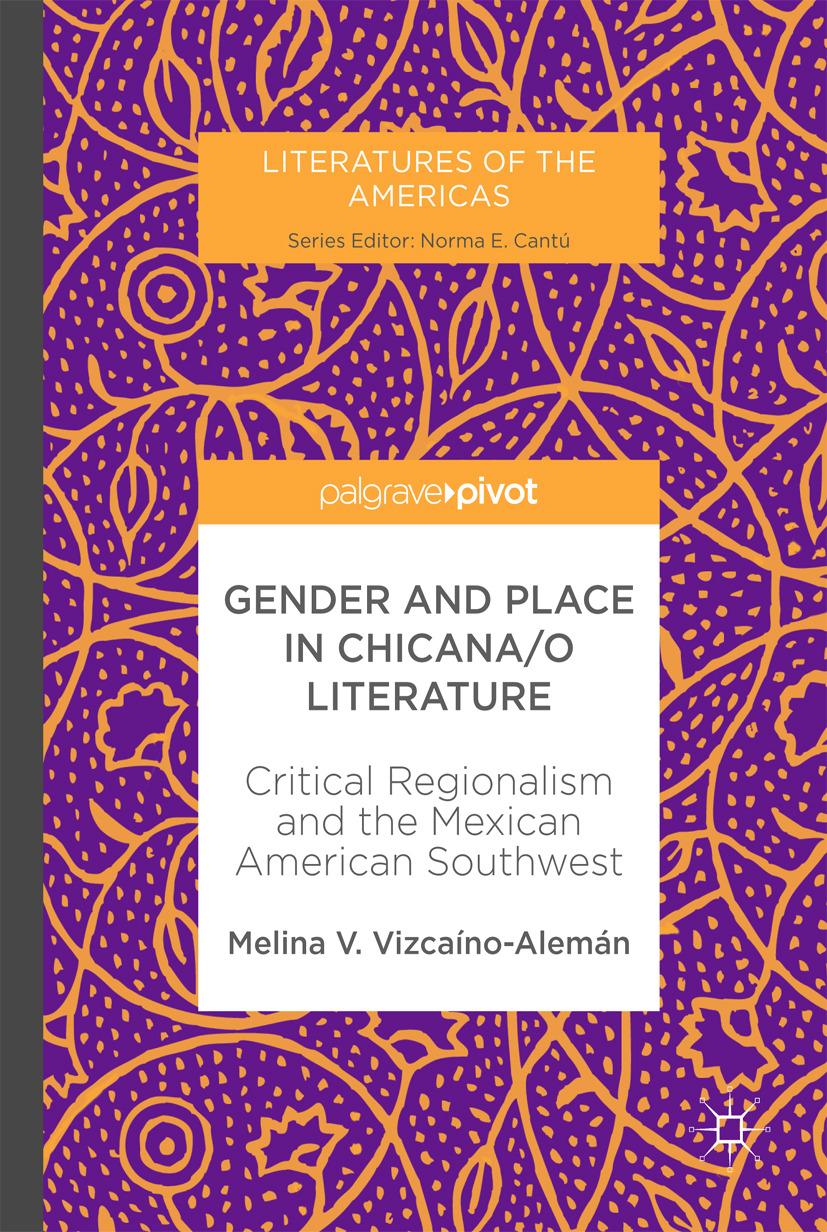 Vizcaíno-Alemán, Melina V. - Gender and Place in Chicana/o Literature, ebook