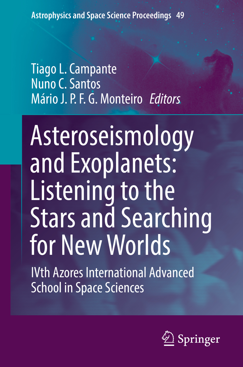 Campante, Tiago L. - Asteroseismology and Exoplanets: Listening to the Stars and Searching for New Worlds, ebook