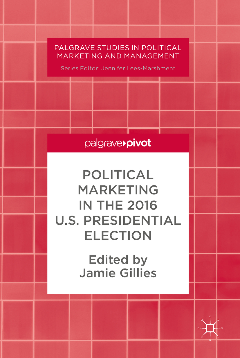 Gillies, Jamie - Political Marketing in the 2016 U.S. Presidential Election, ebook