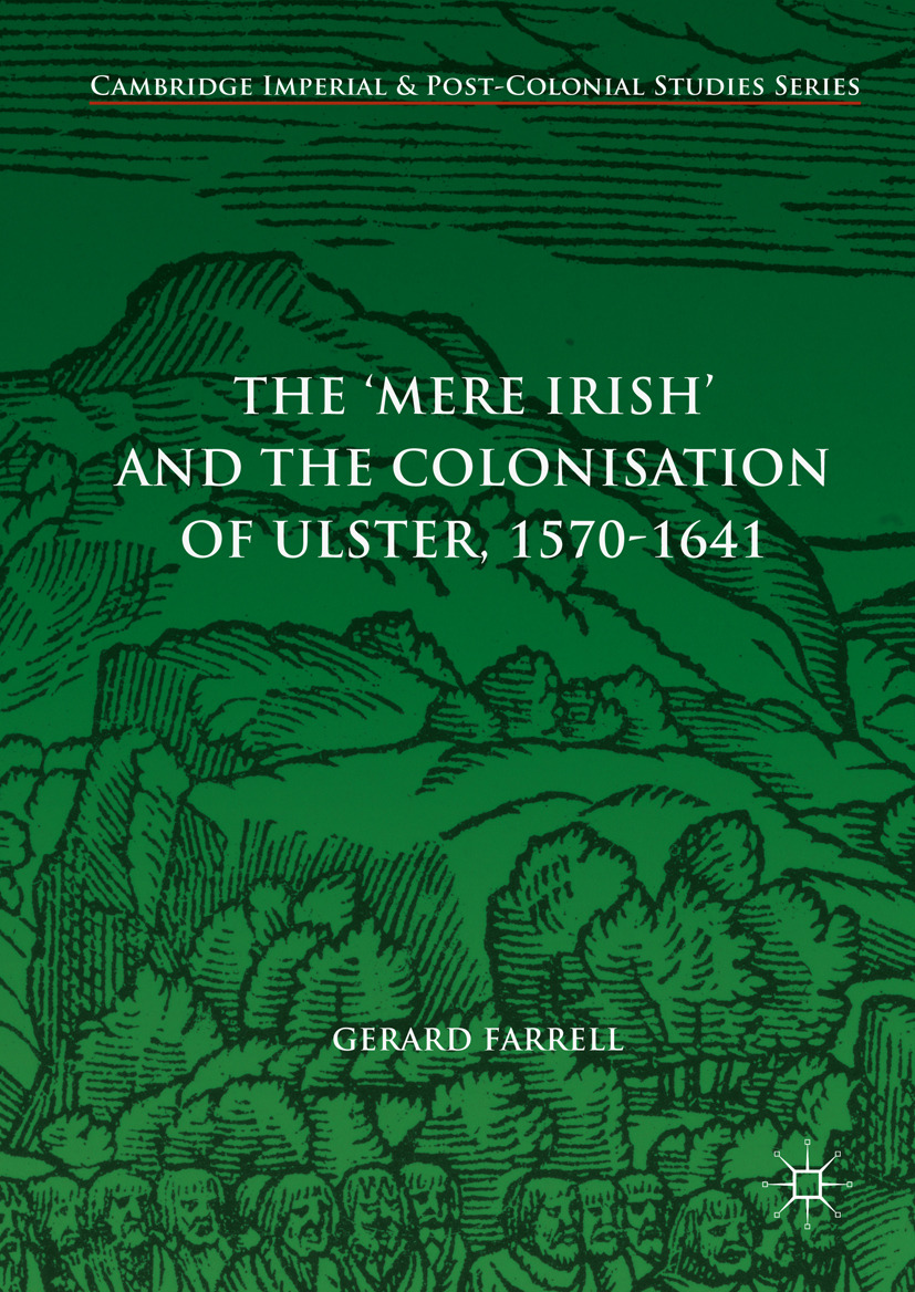 Farrell, Gerard - The 'Mere Irish' and the Colonisation of Ulster, 1570-1641, ebook