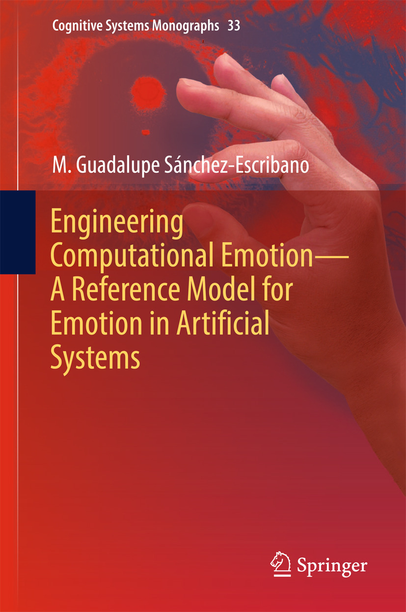Sánchez-Escribano, M. Guadalupe - Engineering Computational Emotion - A Reference Model for Emotion in Artificial Systems, ebook