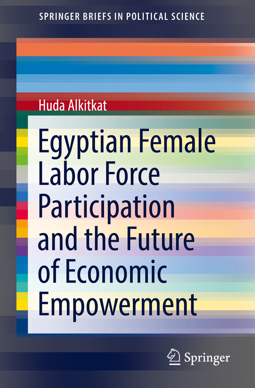 Alkitkat, Huda - Egyptian Female Labor Force Participation and the Future of Economic Empowerment, ebook