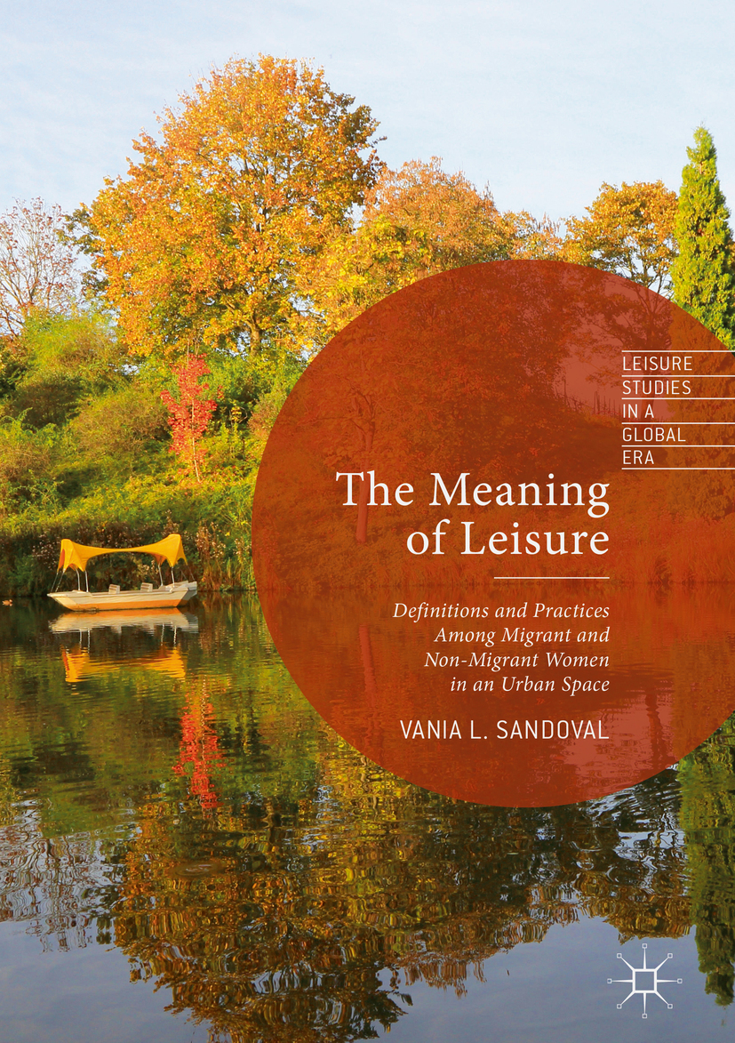 Sandoval, Vania L. - The Meaning of Leisure, ebook