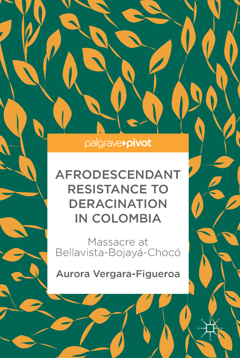 Vergara-Figueroa, Aurora - Afrodescendant Resistance to Deracination in Colombia, ebook