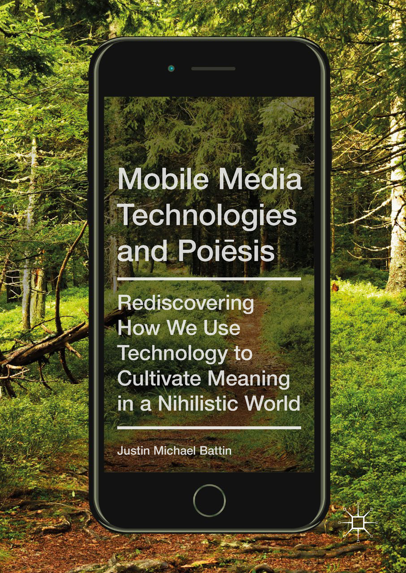 Battin, Justin Michael - Mobile Media Technologies and Poiēsis, ebook